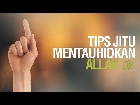 Tips Jitu Mentauhidkan Allah - Ustadz Khairullah Anwar Luthfi, Lc