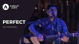 Download Lagu Perfect - Ed Sheeran (Ahmad Abdul Acoustic Live Cover) Gratis STAFABAND