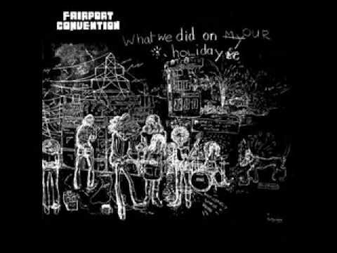 Fairport Convention- What We Did On Our Holidays
