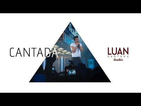 Luan Santana - Cantada - (DVD Luan Santana Acústico)