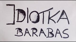 Barabas - Idiotka
