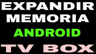 Como Expandir la Memoria de cualquier Android Tv Box