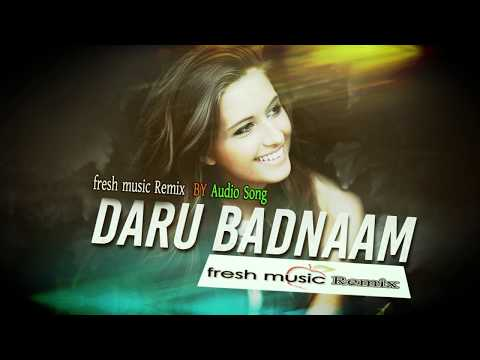 DARU BADNAAM  Remix  By fresh music Remix, Hindi Song 2018