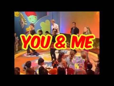 Hi-5 - You And Me