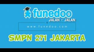download lagu Funedoo Jalan-jalan Di Smpn 271 Jakarta gratis