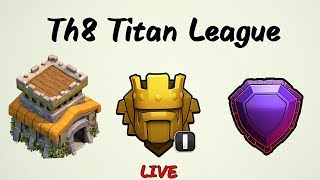 Th8 Race To Titan League | Live Attacks !