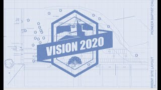 12-2-18, Vision 2020 Night, PM Service,  Pioneer Baptist Church