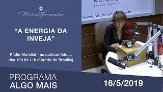 """Programa Algo Mais - """"A energia da inveja"""" - 16/05/2019"""