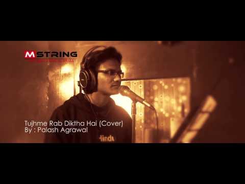 Tujh Mein Rab Dikhta Hai (cover - Palash Agrawal) video