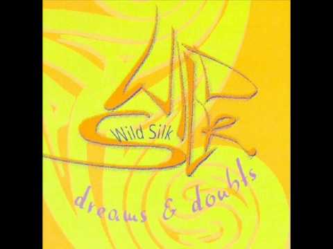 Wild Silk - Dreams And Doubts