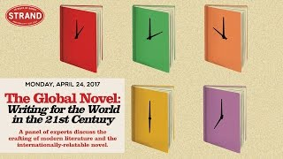 The Global Novel: Writing for the World in the 21st Century
