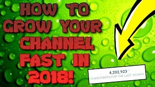 How To Grow Your Channel In 2018 - Get 1000 subs FAST On YouTube - Do's & Don'ts When Growing FAST!