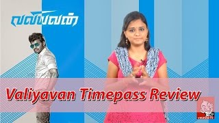 Valiyavan Review   Timepass Review    Jai,Andrea Jeremiah,Bala Saravanan