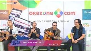 The Rain Membawakan Single Terbarunya, 'Rencana Berbahaya' | Kongkow Okezone Part. (8/8)