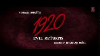 1920: Evil Returns - 1920 Evil Returns Official Theatrical Trailer | Aftab Shivdasani
