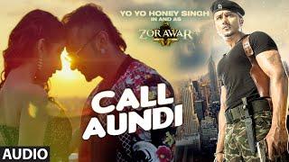 CALL AUNDI Full Song | ZORAWAR | Yo Yo Honey Singh | T-Series