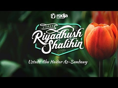 Syarah Riyadhus Shalihin | Keutamaan Membaca Al-Qur'an(Lanjutan) | Ustadz Abu Haidar As-Sundawy