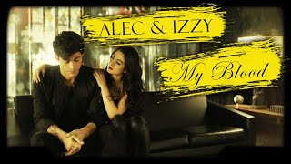 Alec and Izzy | My Blood (Shadowhunters)