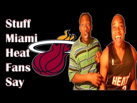 Stuff That Miami Heat Fans Say