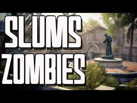 BLACK OPS 2 SLUMS ZOMBIES ★