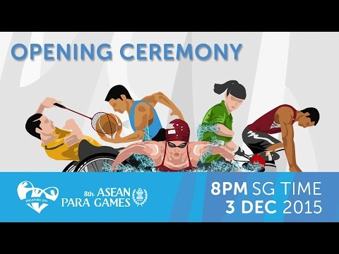 Opening Ceremony | 8th ASEAN Para Games 2015