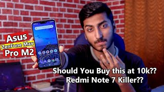 Should You Buy Asus ZenFone Max Pro M2 at 10k Over Redmi Note 7??