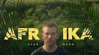 Ivan Dorn - Afrika [12+]