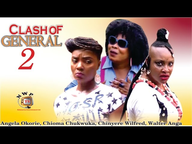 Clash of General 2  - 2015 Latest Nigerian Nollywood Movie