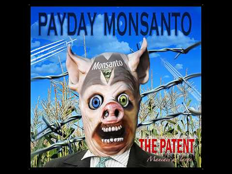 Payday Monsanto - The Patent