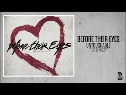 Before Their Eyes - Love Is Misery