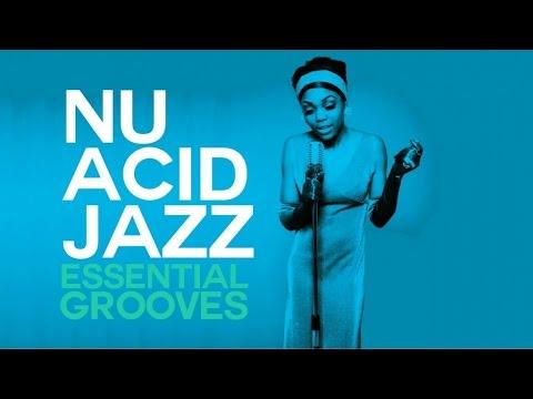 Nu Acid Jazz Essential Grooves - 2 Hours selection