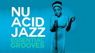 Nu Acid Jazz Essential Grooves - 2 Hours selection