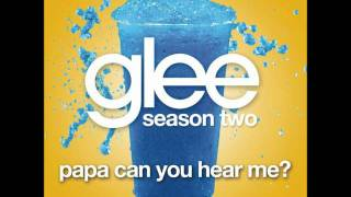 Watch Glee Cast Papa Can You Hear Me video