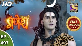 Vighnaharta Ganesh - Ep 497 - Full Episode - 17th July, 2019
