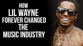 How Lil Wayne Forever Changed The Music Industry