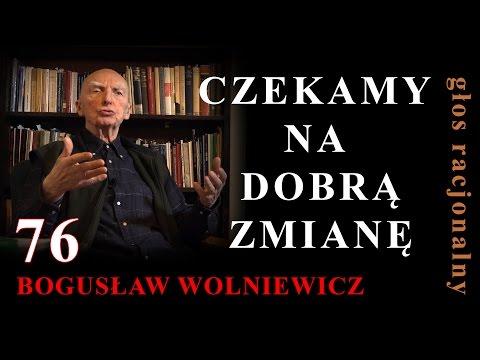 76 Bogusław Wolniewicz CZEKAMY NA DOBRĄ ZMIANĘ  Warszawa 12.03.16