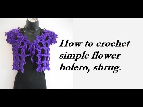 how to crochet easy flower bolero for beginners free pattern tutorial