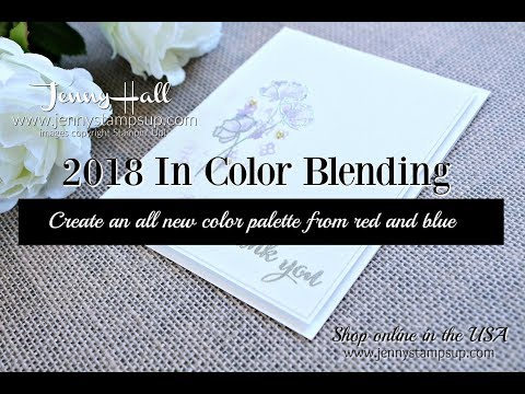 2018 In Color palette blending using Stampin Up products with Jenny Hall