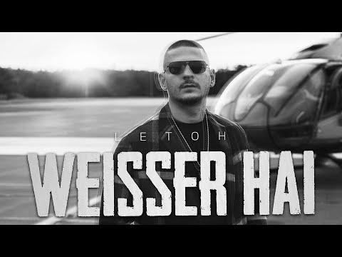 LETOH - WEIßER HAI [ OFFICIAL VIDEO ] (prod. Trooh Hippi)
