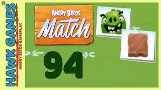 Angry Birds Match ⭐ Level 94 - Walkthrough, No Boosters
