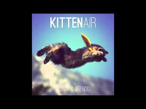 Scott & Brendo | Kitten Air (feat. Justin Williams)