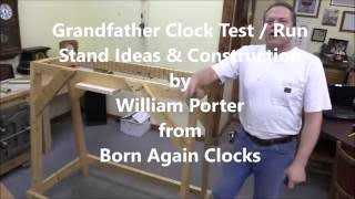 Grandfather Clock Test / Run Stand Ideas & Construction