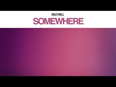 Crazywell - Somewhere (Official Audio)