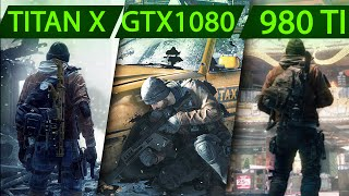 THE DIVISION GTX 1080 vs GTX 980ti vs GTX TITAN X 1440p MAXED OUT