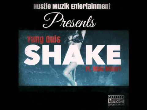 Yung Quis Feat. Mac Mauri - Shake [Detroit Unsigned Artist]