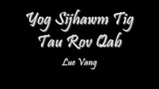 Lue Vang - Yog Sijhawm Tig Tau Rov Qab (w/ Lyrics)