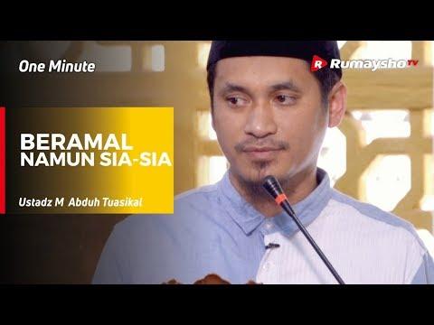 One Minute : Beramal Namun Sia-Sia - Ustadz M Abduh Tuasikal