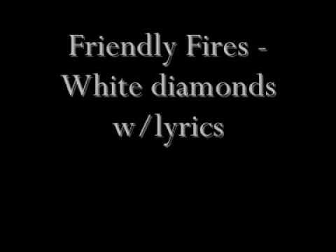 Friendly Fires - White Diamonds
