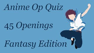 Anime Opening Quiz - 45 Openings (Easy - Hard) [Fantasy Edition]