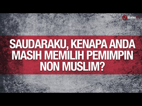 Motion Graphic: Saudaraku, Kenapa Anda Masih Memilih Pemimpin Non Muslim?